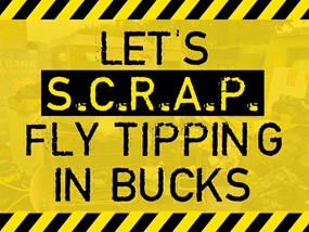 Let's SCRAP fly tipping in Bucks